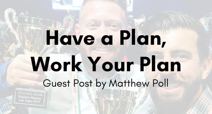Matthew Poll Have a Plan Work Your Plan
